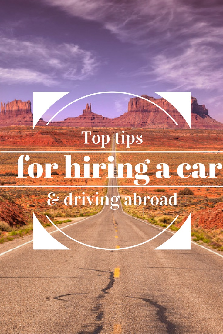 Top tips for hiring a car and driving abroad