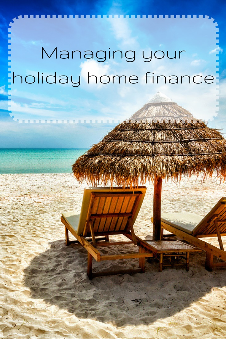 Managing Your Holiday Home Finance