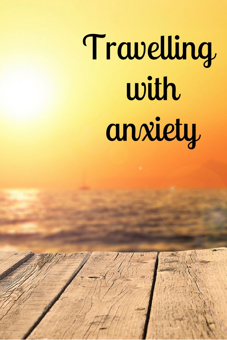 Tips for travelling with anxiety