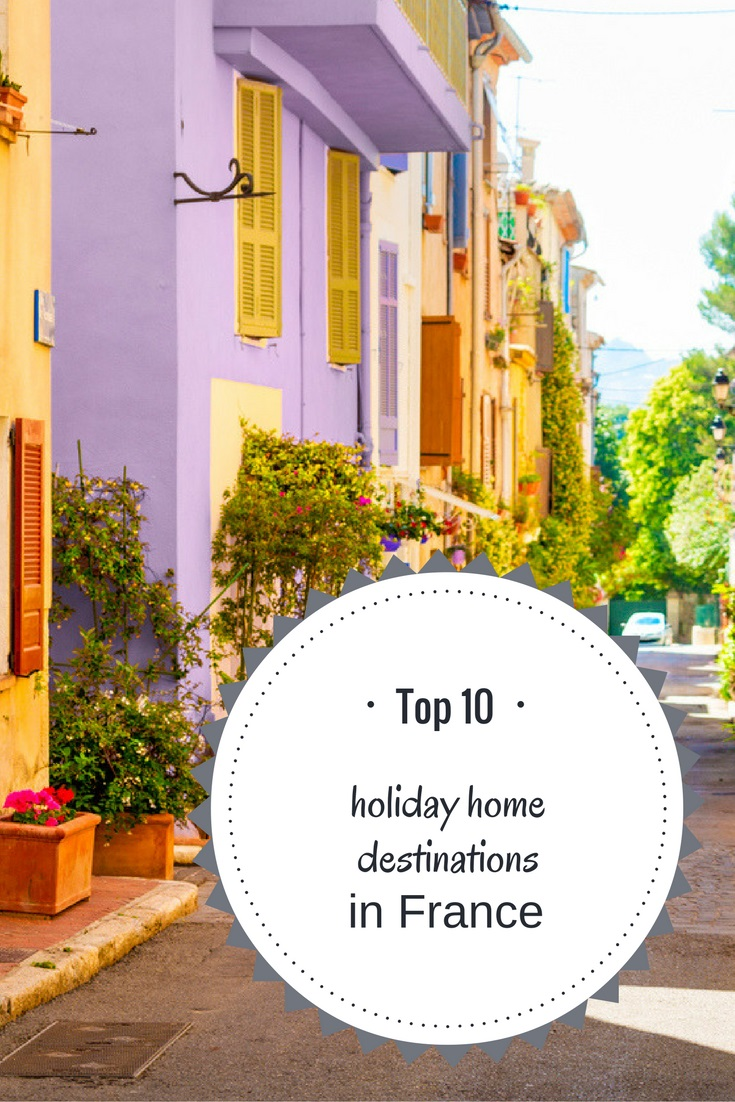 Top 10 Holiday Home Destinations in France