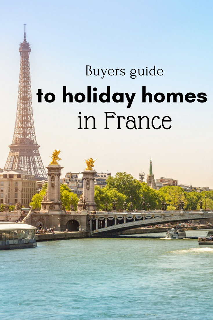 The Buyer's Guide to Holiday Homes in France