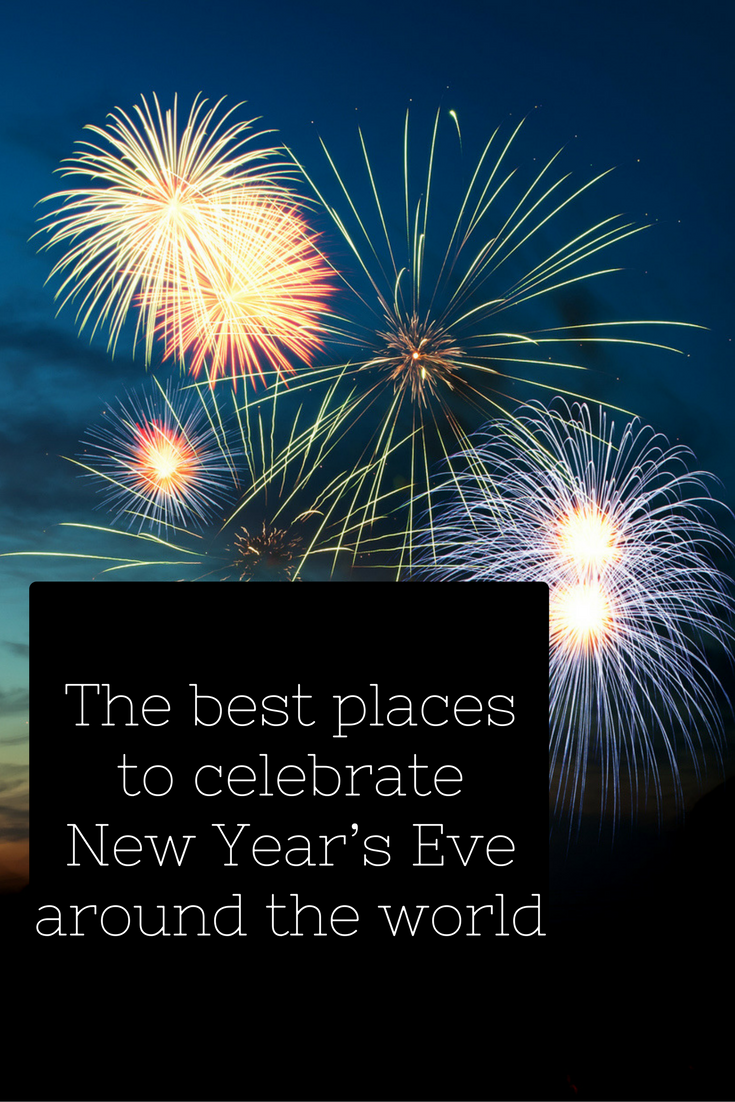 The Best Places to Celebrate New Years Eve Around the World
