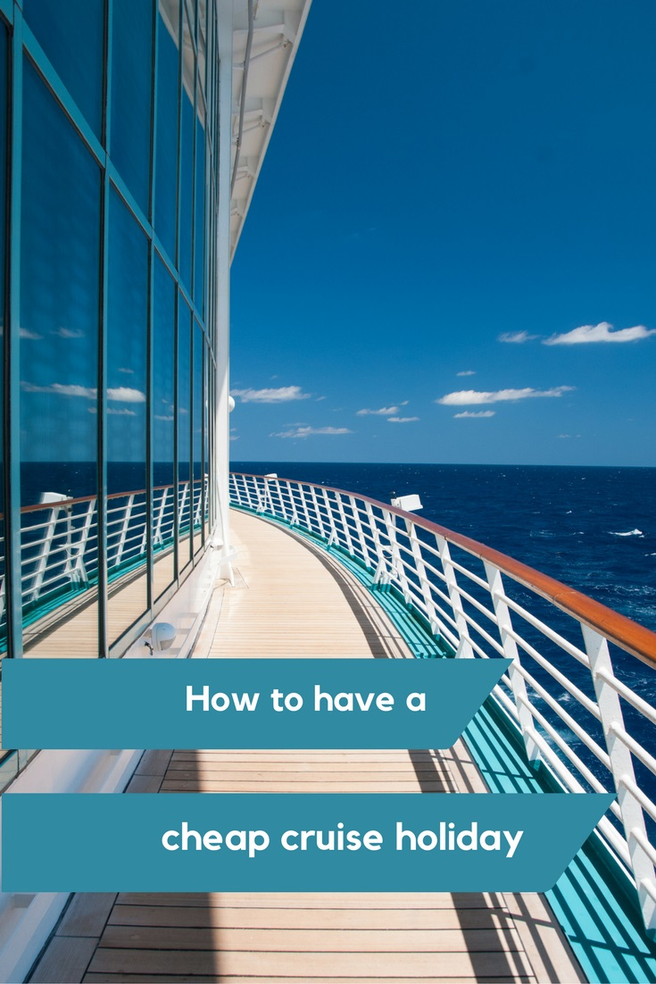 How to enjoy a cruise holiday on a budget